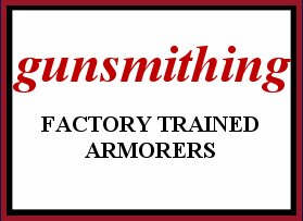 gunsmithing Factory Trained Armorers